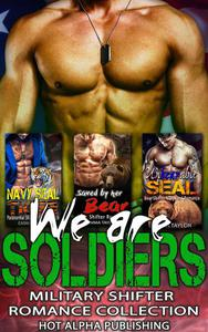 We are Soldiers : Military Shifter Romance Collection