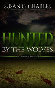 Hunted By The Wolves: A Paranormal Romance