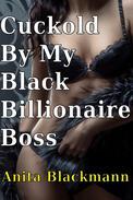Cuckold by My Black Billionaire Boss