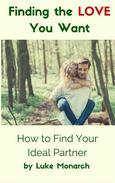 Finding the Love You Want: How to Find Your Ideal Partner
