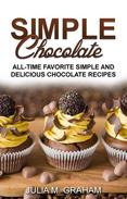 Simple Chocolate - All Time Favorite Simple and Delicious Chocolate Recipes