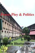 Power,Ploy & Politics