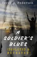 A Soldier Blues (Deployed & Betrayed)
