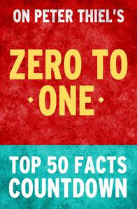 Zero to One: Top 50 Facts Countdown