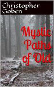 Mystic Paths Of Old