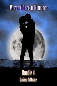 Werewolf Erotic Romance Bundle 4 (Three BBW Paranormal Erotic Romance - Werewolf Alpha Mate)
