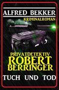 Privatdetektiv Robert Berringer: Tuch und Tod