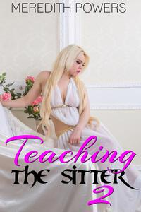 Teaching the Sitter 2