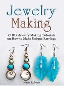 Jewelry Making: 17 DIY Jewelry Making Tutorials on How to Make Unique Earrings