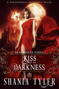 Kiss of Darkness (Blackness Falls #3) (A Paranormal Romance Book)