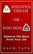 Whipped Cream or Doo Doo