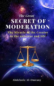The Great Secret of Moderation