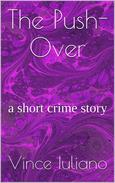The Push-Over :a short crime story