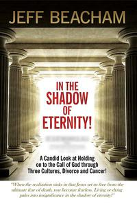 In the Shadow of Eternity: A Candid Look at Holding on to the Call of God