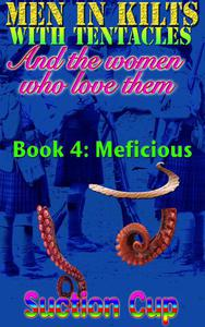 Men In Kilts With Tentacles and The Women Who Love Them - Book 4: Meficious
