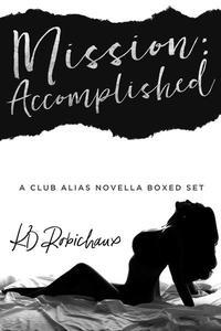 Mission: Accomplished (A Club Alias Novella Boxed Set)