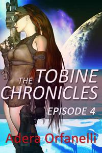 The Tobine Chronicles Episode 4