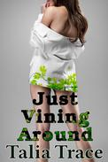 Just Vining Around (A Tentacle Vine Story)