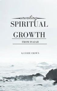 Unveiling Spiritual Growth From Isaiah