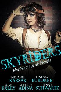 Skyriders: Five Steampunk Novels