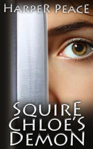Squire Chloe's Demon (An Epic Fantasy Story)