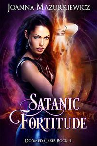 Satanic Fortitude (Doomed Cases Book 4)