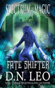 Fate Shifter - Spectrum of Magic - Book 2