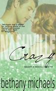 Nashville Crazy (A Naughty in Nashville Steamy Romance)