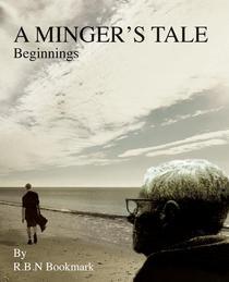 A Minger`s Tale - Beginnings