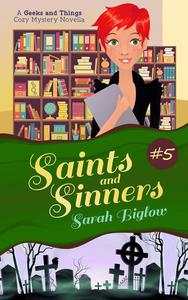 Saints and Sinners (A Geeks and Things Cozy Mystery #5)