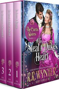 The Curtis Sisters: A Clean Historical Regency Romance Trilogy
