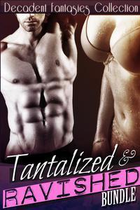 Tantalized & Ravished Bundle (Lesbian Teacher Menage, Billionaire, DP)