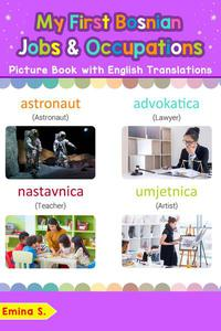 My First Bosnian Jobs and Occupations Picture Book with English Translations