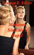 Madame Sinclair's Pupil