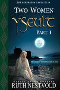 Yseult, Part I: Two Women