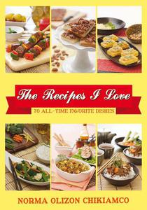 The Recipes I Love: 70 All-time Favorite Dishes