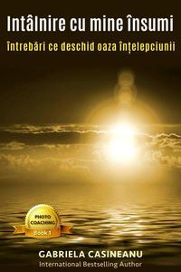 Întâlnire cu mine însumi: întrebări ce deschid oaza înţelepciunii (Romanian Edition)