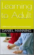 Learning to Adult: A Millennial's Guide to Personal Finance