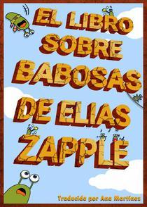 El libro sobre babosas de Elias Zapple