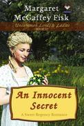 An Innocent Secret: A Sweet Regency Romance
