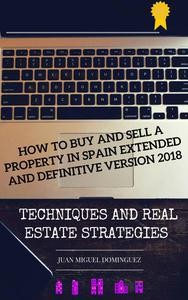 How to buy and sell a property in Spain.  Extended and definitive version 2018