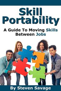 Skill Portability: A Guide To Moving Skills Between Jobs