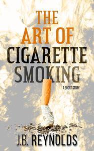 The Art of Cigarette Smoking