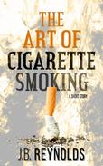 The Art of Cigarette Smoking