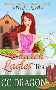 Church Ladies Tea (Strawberry Top Short Mystery 3)