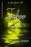 Taboo – Secret (Book 2-Episode 3)