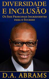 Diversidade E Inclusão: Os Seis Principais Ingredientes Para O Sucesso