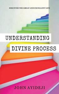 UNDERSTANDING DIVINE PROCESS