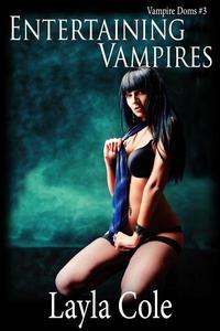 Entertaining Vampires (M+/f Vampire BDSM Gangbang)