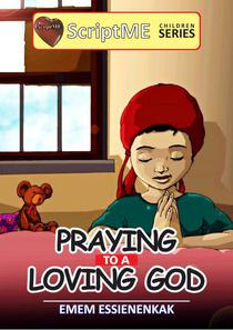 Praying to a Loving God